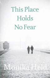 This Place Holds No Fear - Held, Monika - ISBN: 9781908323903