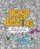 Never Quit Drawing - Simms, Laura - ISBN: 9781631061165
