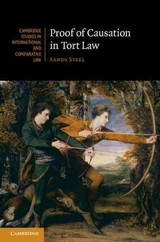 Cambridge Studies in International and Comparative Law, Proof of Causation in Tort Law - Steel, Sandy - ISBN: 9781107049109