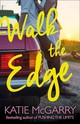 Walk The Edge (thunder Road, Book 2) - Mcgarry, Katie - ISBN: 9781474045261