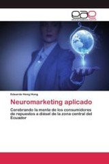 Neuromarketing Aplicado - Hong Hong Eduardo - ISBN: 9783659095610