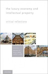 Luxury Economy And Intellectual Property - Sun, Haochen (EDT)/ Beebe, Barton (EDT)/ Sunder, Madhavi (EDT) - ISBN: 9780199335701