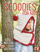 Scoodies für Kids - Hug, Veronika - ISBN: 9783841063748