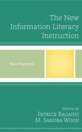 New Information Literacy Instruction - Wood, M. Sandra; Ragains, Patrick - ISBN: 9781442257924