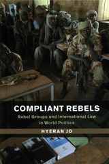Compliant Rebels - Jo, Hyeran (texas A & M University) - ISBN: 9781107110045