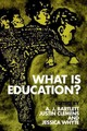 What Is Education? - Bartlett, A. J. (EDT)/ Clemens, Justin (EDT)/ Whyte, Jessica (EDT) - ISBN: 9780748675333