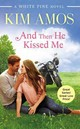 And Then He Kissed Me - Amos, Kim - ISBN: 9781455557493