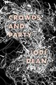 Crowds And Party - Dean, Jodi - ISBN: 9781781686942
