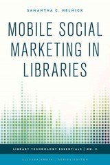 Mobile Social Marketing In Libraries - Helmick, Samantha C. - ISBN: 9781442243811