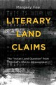 Literary Land Claims - Fee, Margery - ISBN: 9781771121194
