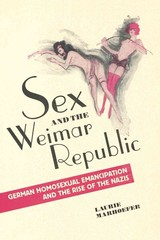 Sex And The Weimar Republic - Marhoefer, Laurie - ISBN: 9781442626577