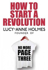 How To Start A Revolution - Holmes, Lucy-anne - ISBN: 9780552172066