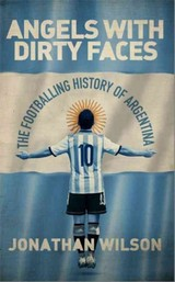 Angels With Dirty Faces - Wilson, Jonathan - ISBN: 9781409144434
