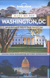 Lonely Planet Make My Day Washington, DC - Lonely Planet Publications (COR) - ISBN: 9781743609385