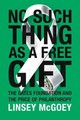 No Such Thing As A Free Gift - Mcgoey, Linsey - ISBN: 9781784780838