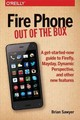 Fire Phone: Out Of The Box - Sawyer, Brian - ISBN: 9781491911358
