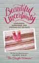 Beautiful Uncertainty - Hale, Mandy - ISBN: 9780718076085