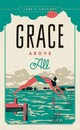 Grace Above All - St. Anthony, Jane - ISBN: 9780816698141