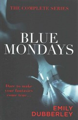 Blue Mondays: The Complete Series - Dubberley, Emily - ISBN: 9781444793543