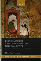 Judaism, Sufism, And The Pietists Of Medieval Egypt - Russ-fishbane, Elisha (assistant Professor Of Hebrew & Judaic Studies And Middle Eastern & Islamic Studies, Assistant Professor Of Hebrew & Judaic Studies And Middle Eastern & Islamic Studies, New York University) - ISBN: 9780198728764
