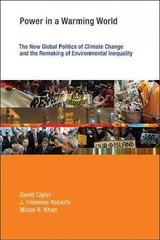 Power in a Warming World â The New Global Politics of Climate Change and the Remaking of Environmental Inequality - Ciplet, David; Roberts, J. Timmons; Khan, Mizan R. - ISBN: 9780262029612