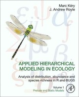 Applied Hierarchical Modeling in Ecology: Analysis of distribution, abundance and species richness in R and BUGS - Kery, Marc; Royle, J. Andrew - ISBN: 9780128014868