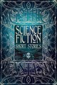 Science Fiction Short Stories - Sawyer, Andy (FRW)/ Ahern, Edward (CON)/ Baker, Stewart C. (CON)/ Bowes, Ke... - ISBN: 9781783616503