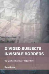 Divided Subjects, Invisible Borders - Gook, Ben - ISBN: 9781783482429