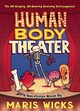 Human Body Theater - Wicks, Maris - ISBN: 9781596439290