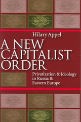 New Capitalist Order - Appel, Hilary - ISBN: 9780822958550