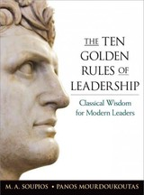Ten Golden Rules Of Leadership: Classical Wisdom For Modern Leaders - Mourdoukoutas, Panos; Soupios, M. A. - ISBN: 9780814434673