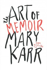 The Art Of Memoir - Karr, Mary - ISBN: 9780062223067
