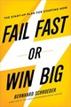 Fail Fast Or Win Big: The Start-up Plan For Starting Now - Schroeder, Bernhard - ISBN: 9780814434789