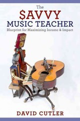 Savvy Music Teacher - Cutler, David (associate Professor Of Music Entrepreneurship, Associate Professor Of Music Entrepreneurship, University Of South Carolina) - ISBN: 9780190200817