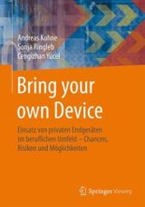 Bring Your Own Device - Yücel, Cengizhan; Ringleb, Sonja; Köhne, Andreas - ISBN: 9783658037161