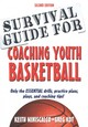Survival Guide For Coaching Youth Basketball - Kot, Greg; Miniscalco, Keith - ISBN: 9781492507130
