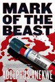 Mark Of The Beast - Anekwe, Adolphus A. - ISBN: 9780765333681