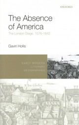 Absence Of America - Hollis, Gavin (assistant Professor, Department Of English Language And Literature, Hunter College Cuny) - ISBN: 9780198734321