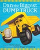 Dan The Biggest Dump Truck - Adams, Chris - ISBN: 9781630760564