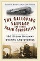 Galloping Sausage And Other Train Curiosities - Body, Ian; Body, Geoff - ISBN: 9780750965934
