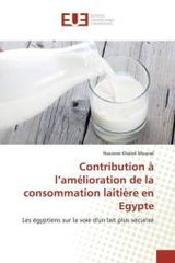 Contribution   L Am Lioration De La Consommation Laiti Re En Egypte - Mourad-n - ISBN: 9783841670687