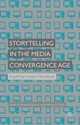 Storytelling In The Media Convergence Age - Pearson, Roberta (EDT)/ Smith, Anthony N. (EDT) - ISBN: 9781137388148
