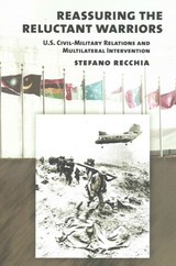 Reassuring The Reluctant Warriors - Recchia, Stefano - ISBN: 9780801452918