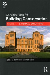 Specifications For Building Conservation - Cullen, Rory (EDT)/ Meier, Rick (EDT) - ISBN: 9781873394809