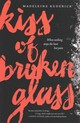 Kiss Of Broken Glass - Kuderick, Madeleine - ISBN: 9780062306579