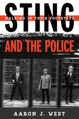 Sting And The Police - West, Aaron J. - ISBN: 9780810884908