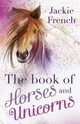 The Book Of Horses And Unicorns - French, Jackie - ISBN: 9781460750131