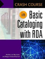 Crash Course In Basic Cataloging With Rda - Moulaison, Heather Lea; Wiechert, Raegan Nicole (assistant Professor) - ISBN: 9781440837760
