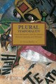 Plural Temporality: Transindividuality And The Aleatory Between Spinoza And Althusser - Morfino, Vittorio - ISBN: 9781608464807