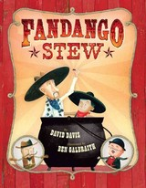 Fandango Stew - Davis, David/ Galbraith, Ben (ILT) - ISBN: 9781454916802